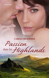 Passion dans les Highlands: La fiancée de Logan McKenzie - Une nuit avec Fergus McCloud -Tentation pour Brice McAllister