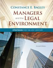 Managers and the Legal Environment: Strategies for the 21st Century: Edition 7