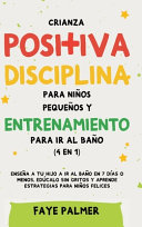 Crianza positiva  disciplina para ni  os peque  os y entrenamiento para ir al ba  o  4 en 1  PDF