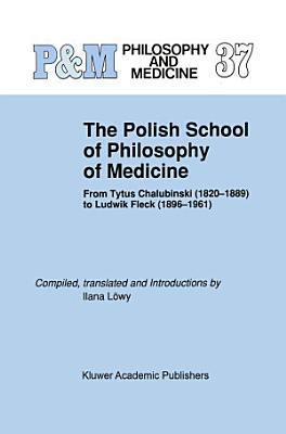 The Polish School of Philosophy of Medicine PDF