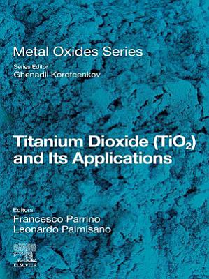 Titanium Dioxide (TiO2) and Its Applications
