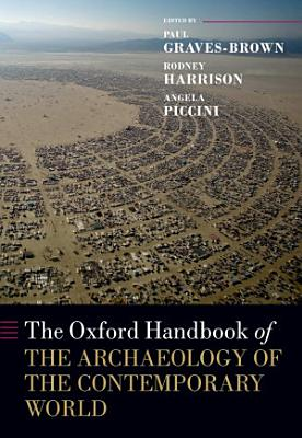 The Oxford Handbook of the Archaeology of the Contemporary World PDF