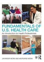 Fundamentals of U S  Health Care PDF