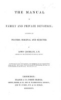 The Manual of Family and Private Devotion  Consisting of Prayers  Original and Selected PDF