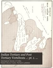 Indian Tertiary and Post Tertiary Vertebrata ..: pt. 1. Siwalik Mammalia. Supplement 1 (1886)