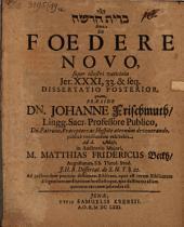 De foedere novo, super illustri vaticinio Jer. XXXI, 33. & seq. dissertatio posterior