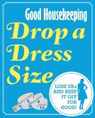 Good Housekeeping Drop a Dress Size PDF