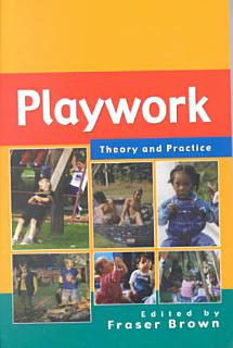 Playwork  Theory And Practice Book