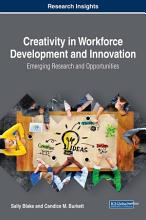 Creativity in Workforce Development and Innovation  Emerging Research and Opportunities PDF