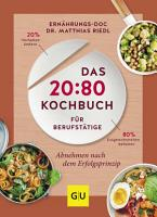 Das 20 80 Kochbuch f  r Berufst  tige PDF