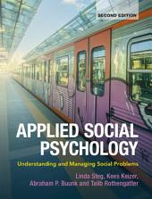 Applied Social Psychology: Understanding and Managing Social Problems, Edition 2