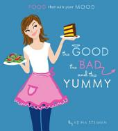 The Good, the Bad, and the Yummy: Food that Suits Your Mood