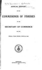 Report of the United States Commissioner of Fisheries for the Fiscal Year ... with Appendixes
