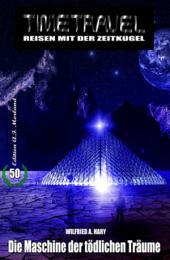 Timetravel #50: Die Maschine der tödlichen Träume: Science Fiction Abenteuer