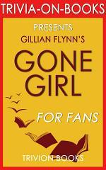 Gone Girl: A Novel by Gillian Flynn (Trivia-On-Books)