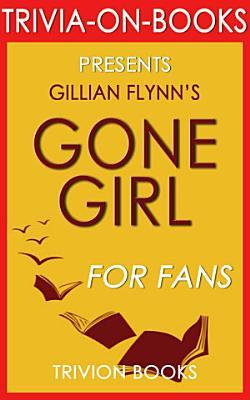Gone Girl  A Novel by Gillian Flynn  Trivia On Books