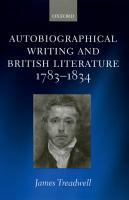 Autobiographical Writing and British Literature 1783 1834 PDF