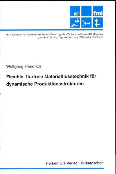 Flexible  flurfreie Materialflusstechnik f  r dynamische Produktionsstrukturen PDF