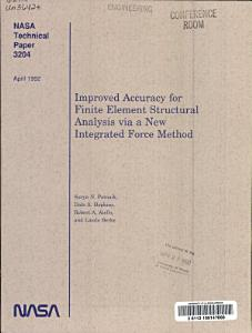 Improved Accuracy for Finite Element Structural Analysis Via a New Integrated Force Method PDF