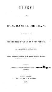 Speech of Hon. Daniel Chipman: Delivered in the Convention Holden at Montpelier, on the Sixth of January 1836