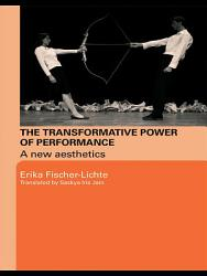 The Transformative Power Of Performance Book PDF