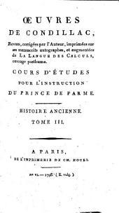 Oeuvres de Condillac: Histoire Ancienne Tome III.. Cours d'études pour l'instruction du Prince de Parme, Volume11