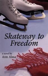 Skateway to Freedom: Edition 2
