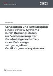 Konzeption und Entwicklung eines Preview Systems durch Backend Daten zur Verbesserung der Komforteigenschaften eines Fahrzeugs mit geregelten Vertikaldynamiksystemen PDF