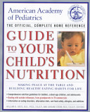 American Academy Of Pediatrics Guide To Your Child S Nutrition