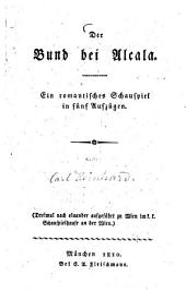 Der Bund bei Alcala: ein romantisches Schauspiel in fünf Aufzügen