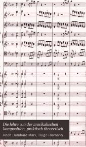 Die lehre von der musikalischen komposition, praktisch theoretisch: Band 4