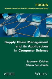 Supply Chain Management and its Applications in Computer Science