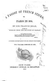 A Faggot of French Sticks: Or, Paris in 1851