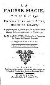 La Fausse Magie: Comédie En Vers Et En Deux Actes, Mêlée De Chant
