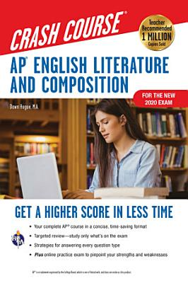 AP   English Literature   Composition Crash Course  For the New 2020 Exam  Book   Online