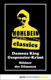 Hohlbein Classics - Söldner der Dämonen: Ein Gespenster-Krimi