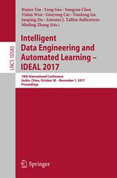 Intelligent Data Engineering and Automated Learning – IDEAL 2017: 18th International Conference, Guilin, China, October 30 – November 1, 2017, Proceedings