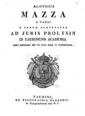 Aloysius Mazza a Varzi e Genuæ præfectura ad juris prolysin in Taurinensi Academia anno 1813. die 7. julii hora 6. pomeridiana: Issue 4