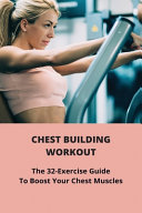 Chest Building Workout