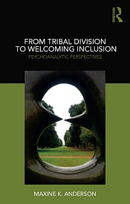 From Tribal Division to Welcoming Inclusion