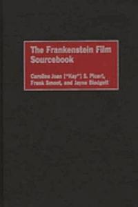 The Frankenstein Film Sourcebook Book