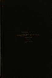 Report of the Adjutant-General of the State of Indiana for the Fiscal Years Ending October 31, ..