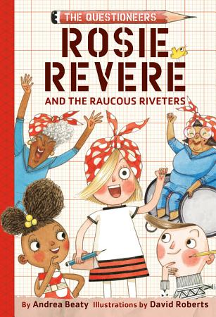 Rosie Revere and the Raucous Riveters PDF