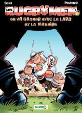 Les Rugbymen - tome 5 - On va gagner avec le lard et la manière