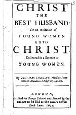 Christ the best Husband: or, an invitation of young women unto Christ, etc