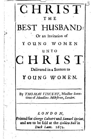 Christ the best Husband  or  an invitation of young women unto Christ  etc