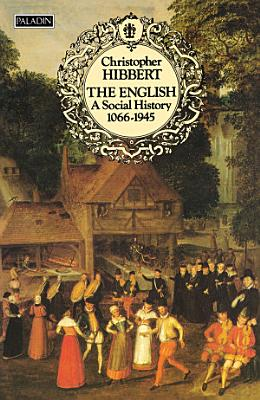 The English  A Social History  1066   1945  Text Only