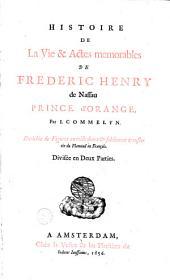 Histoire de la vie & actes memorables de Frederic Henry de Nassau Prince d'Orange