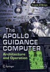 The Apollo Guidance Computer: Architecture and Operation