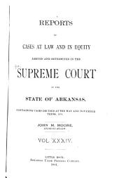 Arkansas Reports: Cases Determined in the Supreme Court of Arkansas, Volume 34